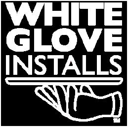 White Glove Installs